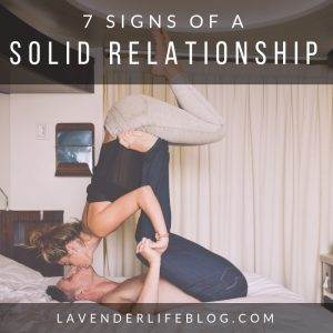 Seven Signs of a Solid Relationship