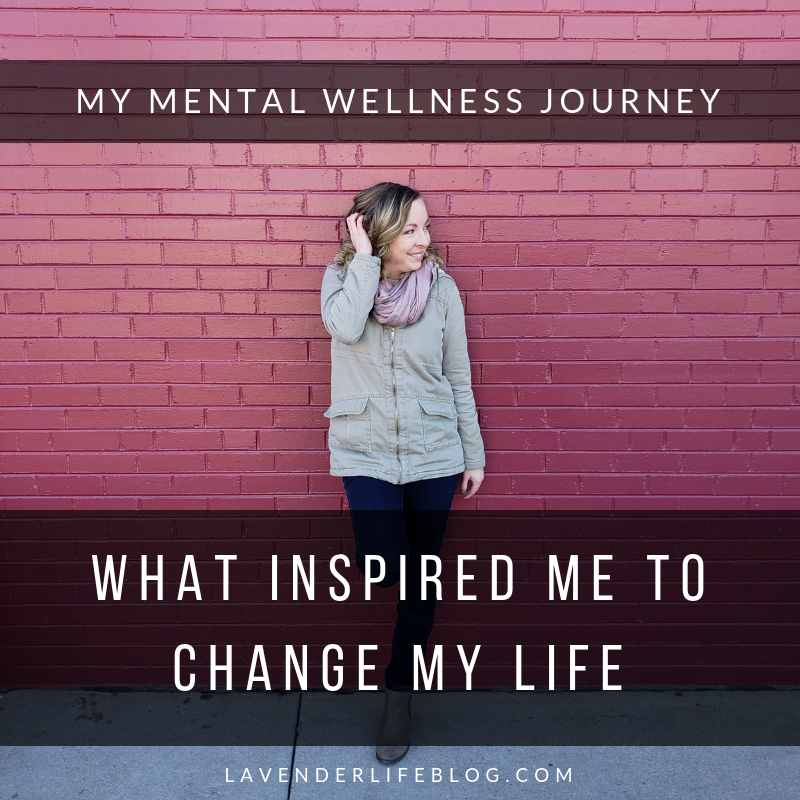 My Mental Wellness Journey: What Inspired Me to Improve my Mental Health and Anxiety Recovery