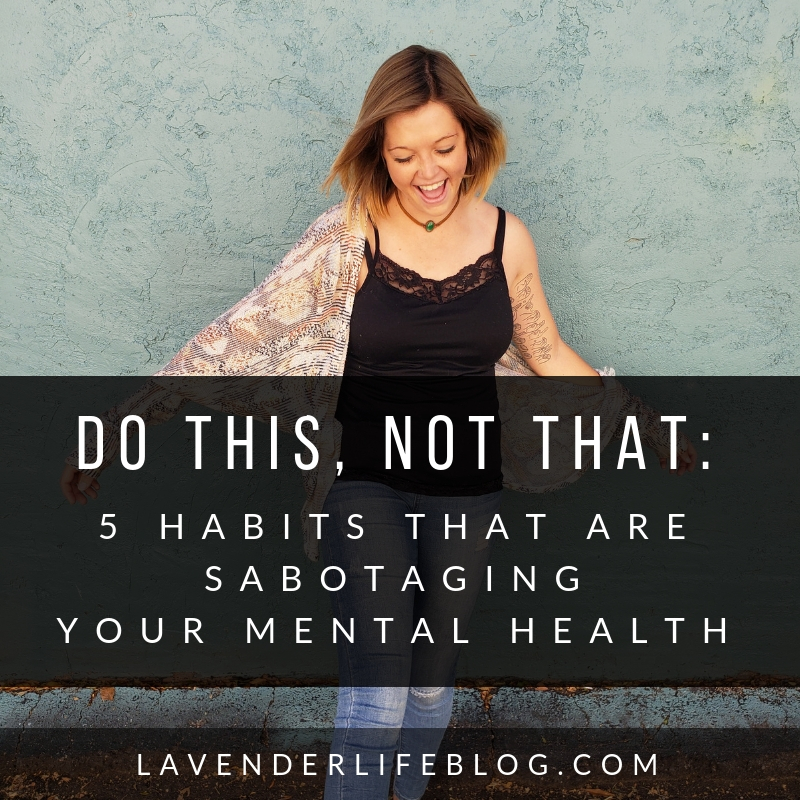 Five habits that are sabotaging your mental health and ways to implement healthier options