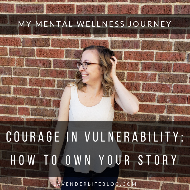 My Mental Wellness Journey- Courage in Vulnerability: How to Own Your Story
