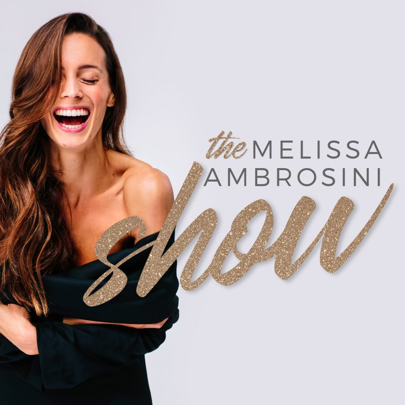 The Melissa Ambrosini Show Podcast is one of the top 10 most inspiring female podcasts that will help you achieve your goals and improve your life